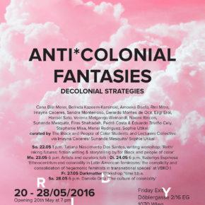 ANTI*COLONIAL FANTASIES - DECOLONIAL STRATEGIES